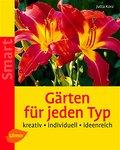 Gärten für jeden Typ: Kreativ, individuell, i ...