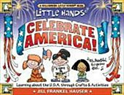 little-hands-celebrate-america-learning-about-the-u-s-a-through-crafts-activities-learning-abo