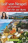 Golf von Neapel und Amalfiküste - Zeit für da ...