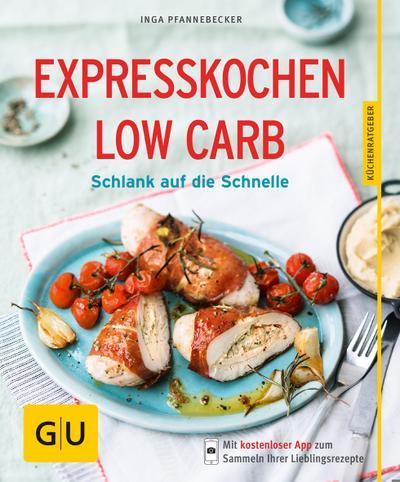Expresskochen Low Carb  Schlank auf die Schnelle     GU Küchenratgeber Relaunch ab 2013   Deutsch  45 Fotos -