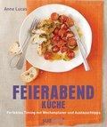 Feierabend-Küche: Perfektes Timing mit Wochen ...