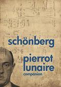 Schönberg: Pierrot Lunaire Companion
