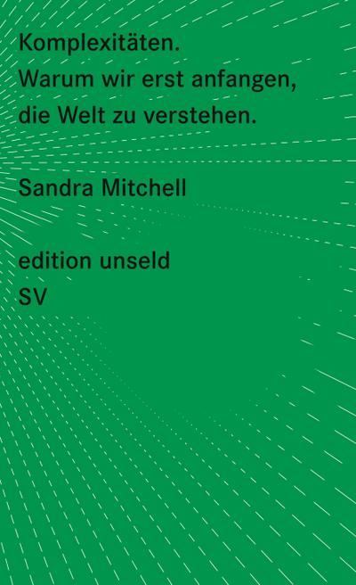 Komplexitäten: Warum wir erst anfangen, die Welt zu verstehen (edition unseld)