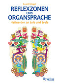 Reflexzonen und Organsprache: Heilwerden an L ...