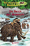 Das magische Baumhaus 07. Im Reich der Mammuts