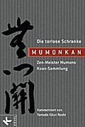Mumonkan - Die torlose Schranke: Zen-Meister  ...