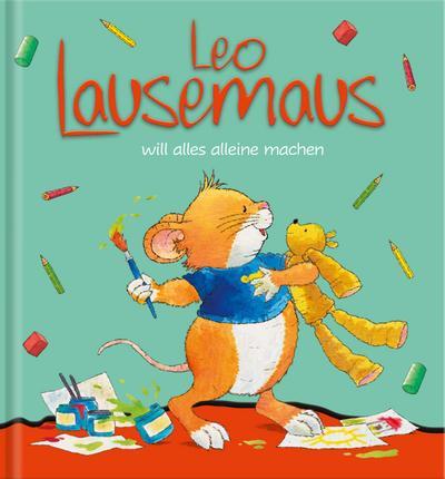 Leo Lausemaus will alles alleine machen - Lingen - Gebundene Ausgabe, Deutsch, Annalisa Lay,Hanna Althaus, ,