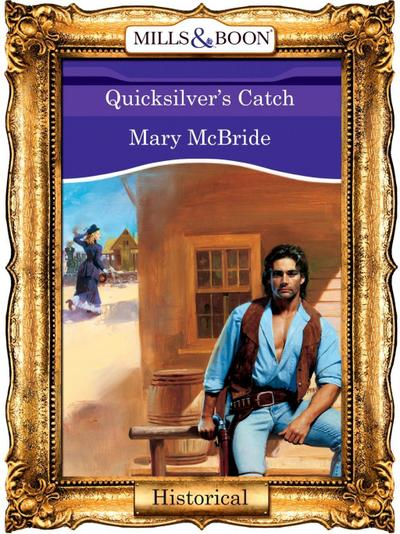 Quicksilver`s Catch (Mills & Boon Vintage 90s Modern)