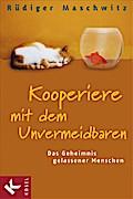 Kooperiere mit dem Unvermeidbaren: Das Geheim ...