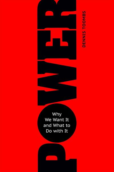 power-why-we-want-it-and-what-to-do-with-it