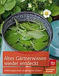 Altes Gärtnerwissen wieder entdeckt: Erfahrun ...