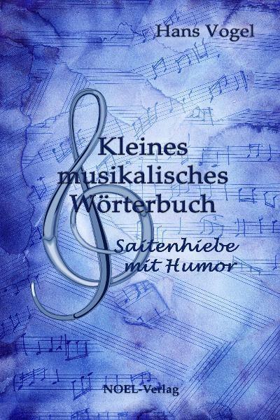 Kleines musikalisches Wörterbuch Hans Vogel