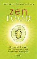 Zen Food: Der ganzheitliche Weg zu Wunschgewi ...