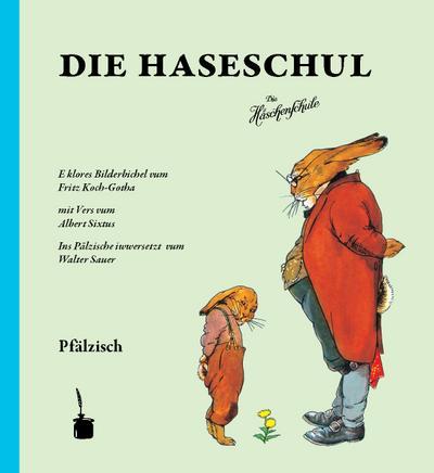 die-haseschul-e-klores-bilderbichel-vum-fritz-koch-gotha-zu-vers-vum-albert-sixtus-ins-palzische-iw