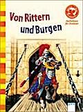 Von Rittern und Burgen: Sachwissen für Erstle ...