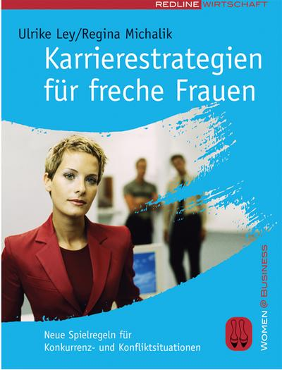 karrierestrategien-fur-freche-frauen-neue-spielregeln-fur-konkurrenz-und-konfliktsituationen