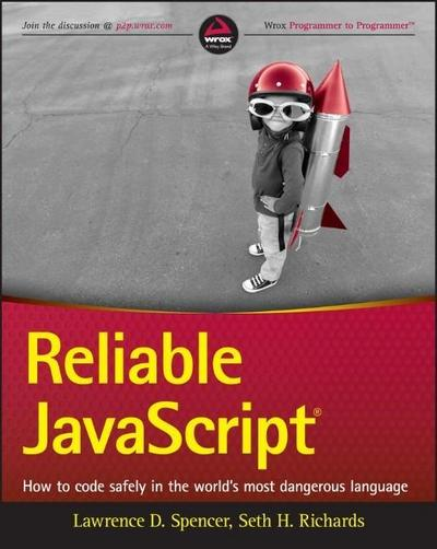 reliable-javascript-how-to-code-safely-in-the-world-s-most-dangerous-language