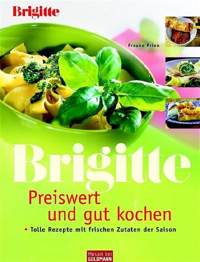 brigitte-preiswert-und-gut-kochen-tolle-rezepte-mit-frischen-zutaten-der-saison