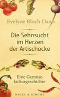 Die Sehnsucht im Herzen der Artischocke: Eine ...