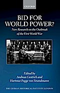 Bid for World Power?: New Research on the Outbreak of the First World War
