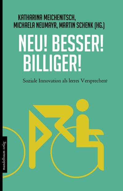 Neu! Besser! Billiger!: Soziale Innovation als leeres Versprechen