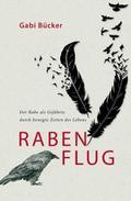 Rabenflug: Der Rabe als Wegbegleiter