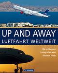 UP AND AWAY: Luftfahrt weltweit - die schönst ...
