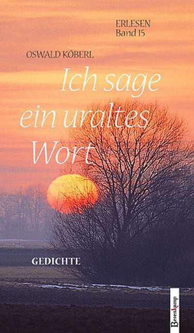 Ich-sage-ein-uraltes-Wort-Oswald-Koeberl