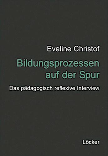 Bildungsprozessen auf der Spur Evelyne Christof