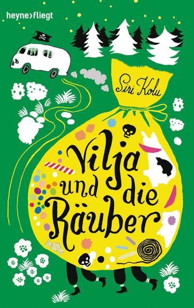 Vilja und die Räuber: Roman (Viljas Abenteuer mit den Räubern, Band 1) - Heyne Verlag - Taschenbuch, Deutsch, Siri Kolu, ,