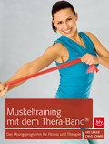 Muskeltraining mit dem Thera-Band®: Das Übung ...