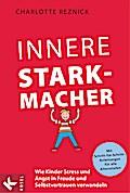 Innere Starkmacher: Wie Kinder Stress und Ang ...
