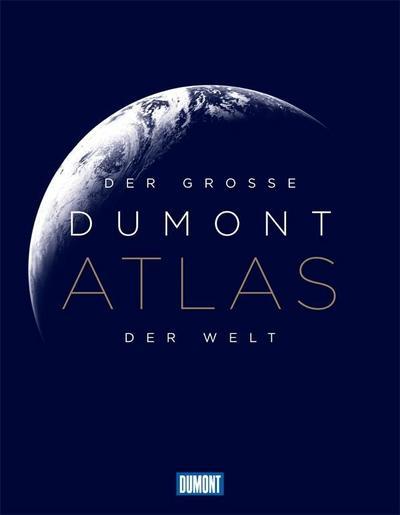 Der große DuMont Atlas der Welt (DuMont Weltatlanten)