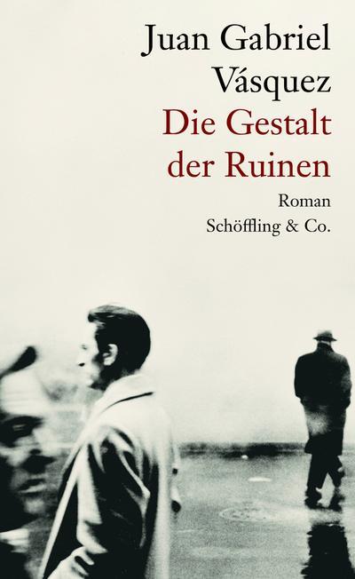 Die Gestalt der Ruinen  Roman  Übers. v. Lange, Susanne  Deutsch
