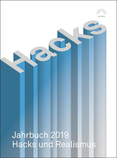 Hacks Jahrbuch 2019: Hacks und Realismus (Aurora Verlag)