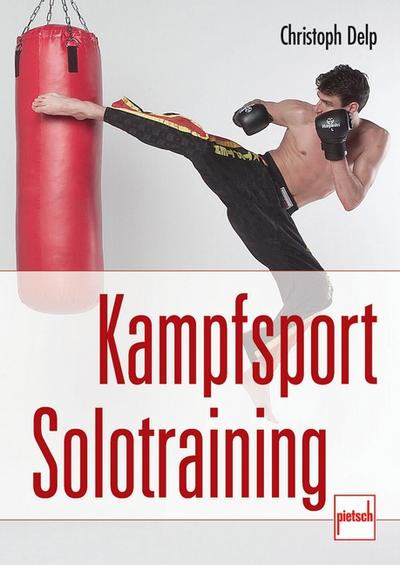 Kampfsport Solotraining; Deutsch; 205 farb. Fotos