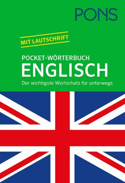 PONS Pocket-Wörterbuch Englisch: Englisch-Deutsch / Deutsch-Englisch. Der wichtigste Wortschatz für unterwegs.