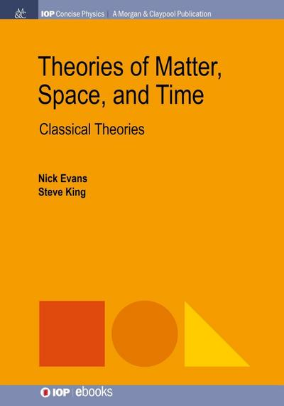 Theories of Matter, Space and Time: Classical Theories