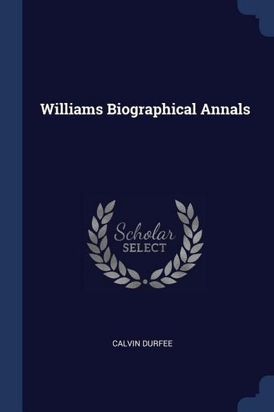 Williams Biographical Annals