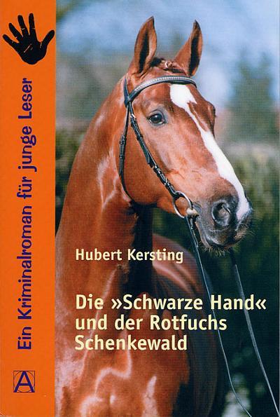 Die Schwarze Hand und der Rotfuchs Schenkewald: Kriminalroman für junge Leser