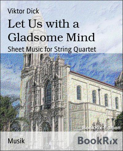 Let Us with a Gladsome Mind