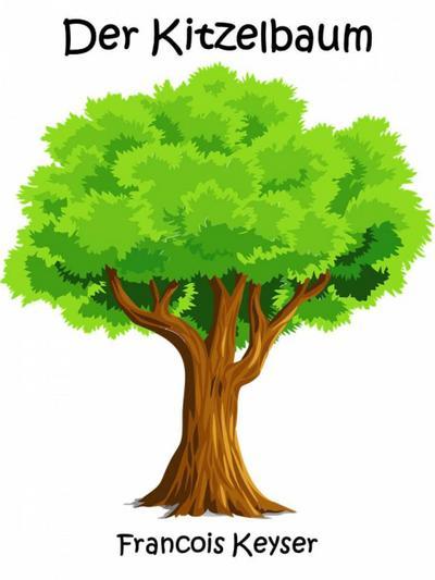 Der Kitzelbaum