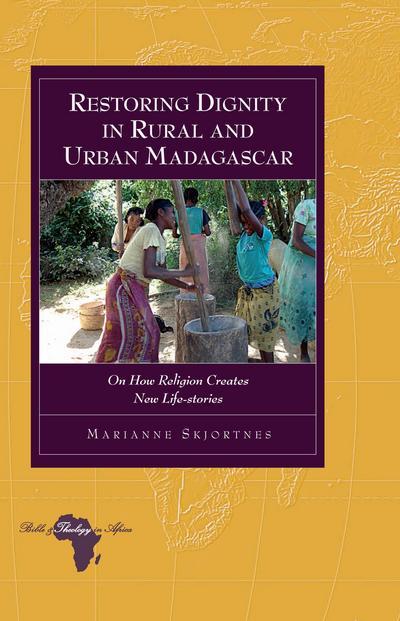 Restoring Dignity in Rural and Urban Madagascar