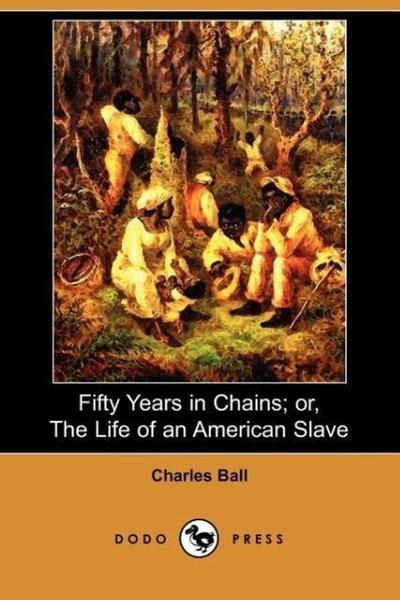 Fifty Years in Chains; Or, the Life of an American Slave (Dodo Press)