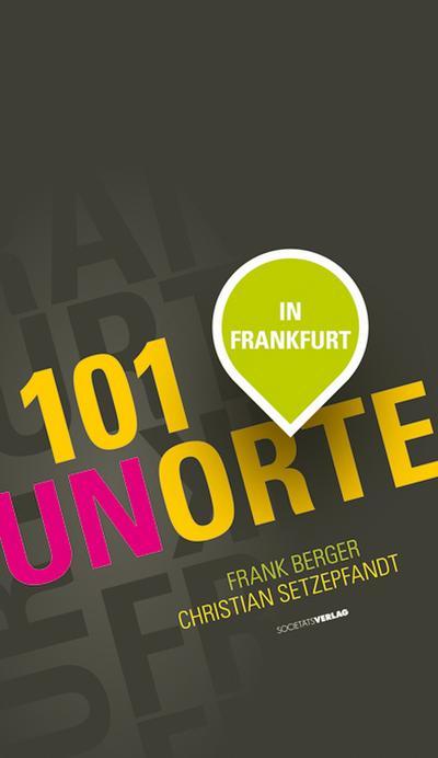 101 Unorte in Frankfurt