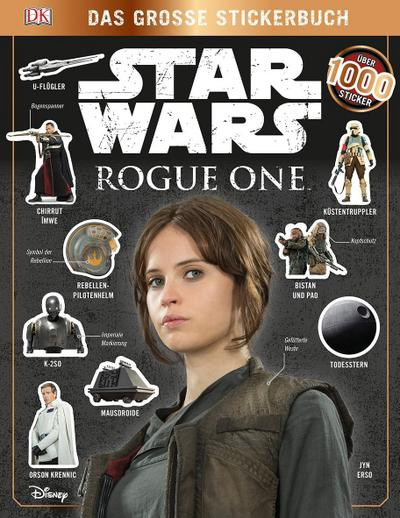 Star Wars Rogue One™ Das große Stickerbuch; Deutsch; über 1.000 farbige Sticker; Nicht für Kinder unter drei Jahren. Achtung! Erstickungsgefahr. Kleinteile.