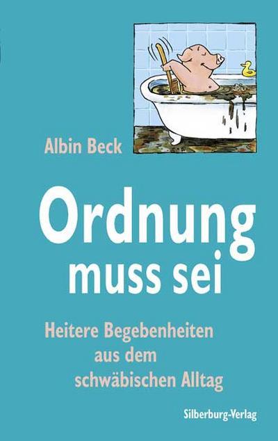 Ordnung muss sei; Lustige Geschichten aus dem schwäbischen Alltag; Ill. v. Gleis, Uli; Deutsch; Mit zahlreichen Zeichnungen