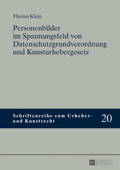 Personenbilder im Spannungsfeld von Datenschutzgrundverordnung und Kunsturhebergesetz