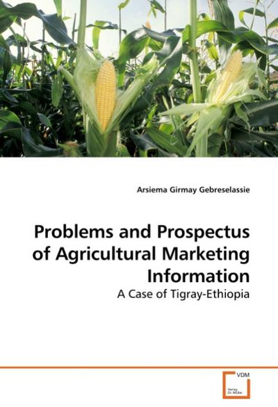 Problems and Prospectus of Agricultural Marketing Information