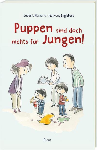 Puppen sind doch nichts für Jungen!; Ill. v. Englebert, Jean-Luc; Übers. v. Potyka, Alexander; Deutsch